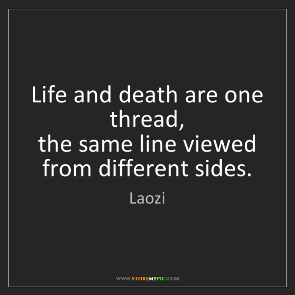 Laozi: Life and death are one thread,  the same line viewed...