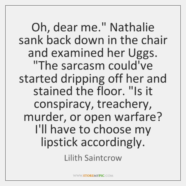 """Oh, dear me."""" Nathalie sank back down in the chair and examined ..."""