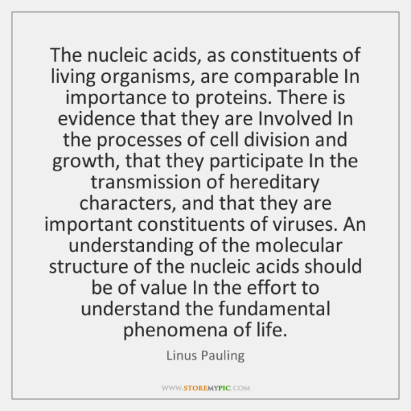 The nucleic acids, as constituents of living organisms, are comparable In importance ...