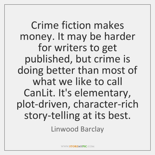 Crime fiction makes money. It may be harder for writers to get ...
