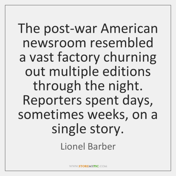 The post-war American newsroom resembled a vast factory churning out multiple editions ...