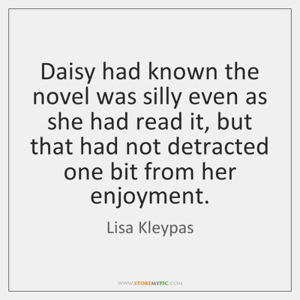 Daisy had known the novel was silly even as she had read ...