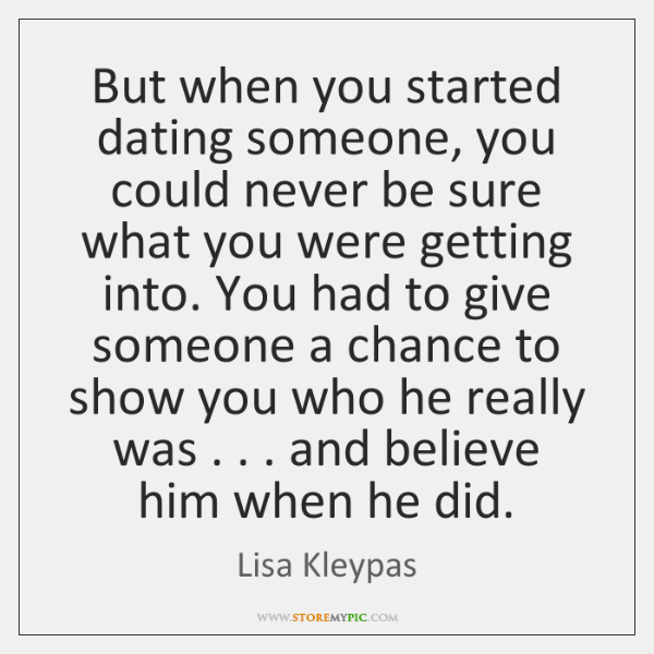 But when you started dating someone, you could never be sure what ...
