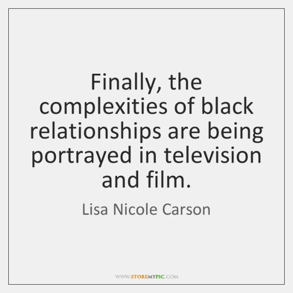 Finally, the complexities of black relationships are being portrayed in television and ...