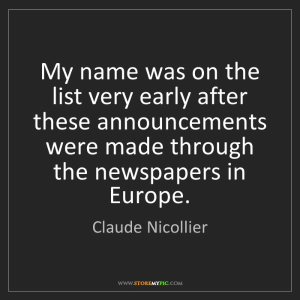 Claude Nicollier: My name was on the list very early after these announcements...