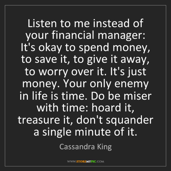 Cassandra King: Listen to me instead of your financial manager: It's...
