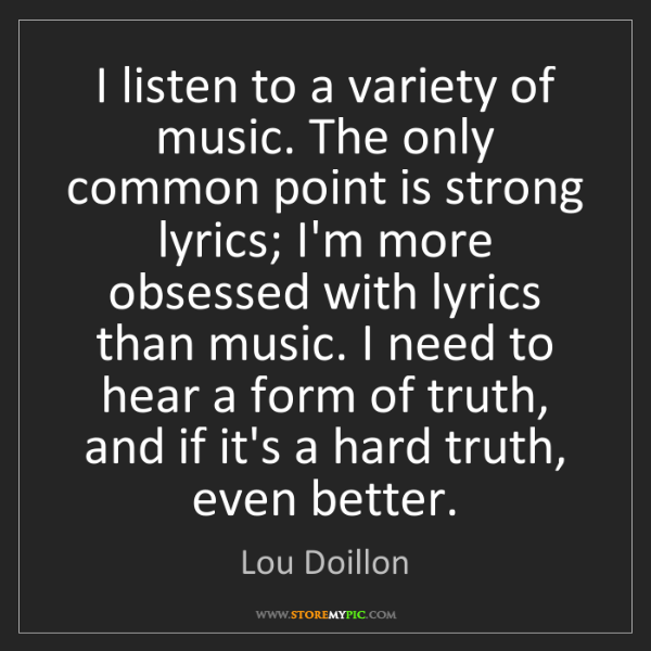 Lou Doillon: I listen to a variety of music. The only common point...