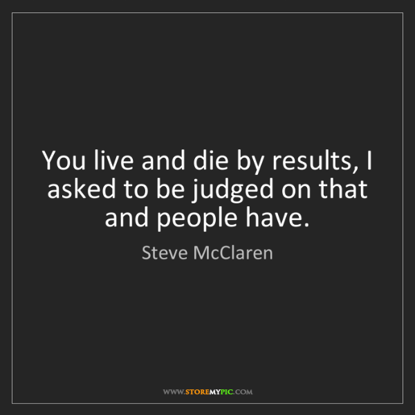 Steve McClaren: You live and die by results, I asked to be judged on...