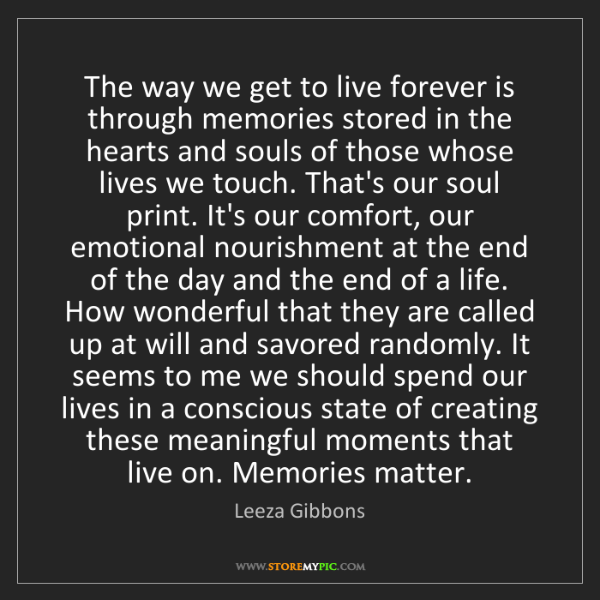 Leeza Gibbons: The way we get to live forever is through memories stored...