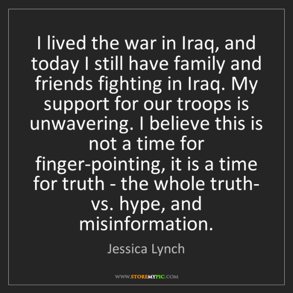 Jessica Lynch: I lived the war in Iraq, and today I still have family...
