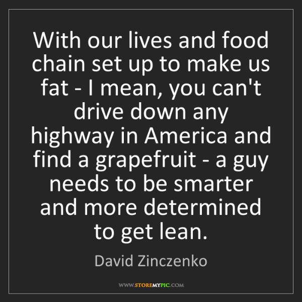 David Zinczenko: With our lives and food chain set up to make us fat -...