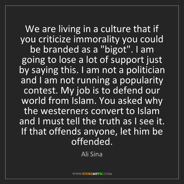 Ali Sina: We are living in a culture that if you criticize immorality...