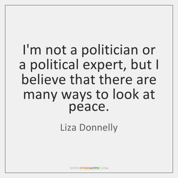 I'm not a politician or a political expert, but I believe that ...