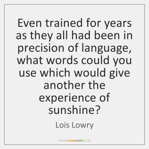 Even trained for years as they all had been in precision of ...