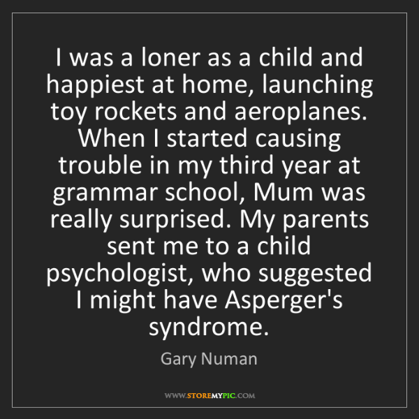 Gary Numan: I was a loner as a child and happiest at home, launching...