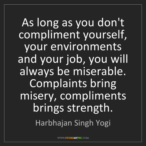 Harbhajan Singh Yogi: As long as you don't compliment yourself, your environments...
