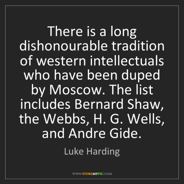 Luke Harding: There is a long dishonourable tradition of western intellectuals...