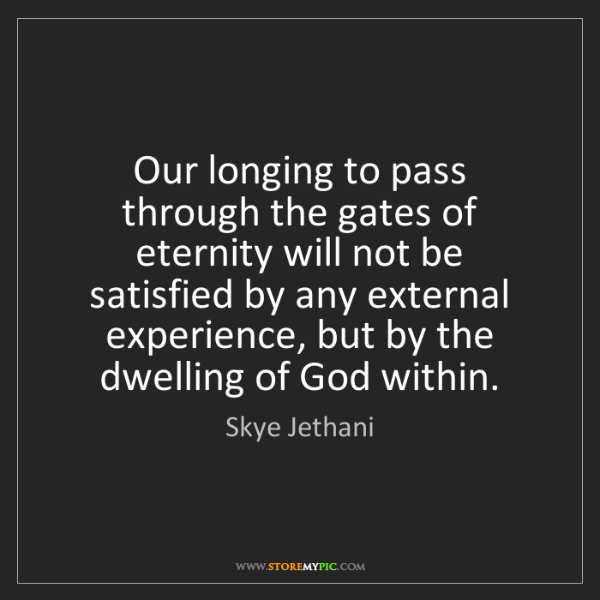 Skye Jethani: Our longing to pass through the gates of eternity will...