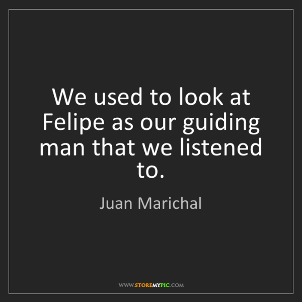 Juan Marichal: We used to look at Felipe as our guiding man that we...