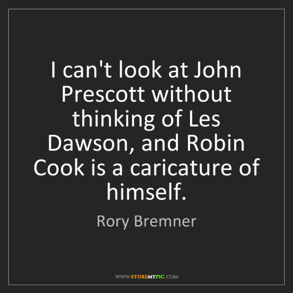 Rory Bremner: I can't look at John Prescott without thinking of Les...