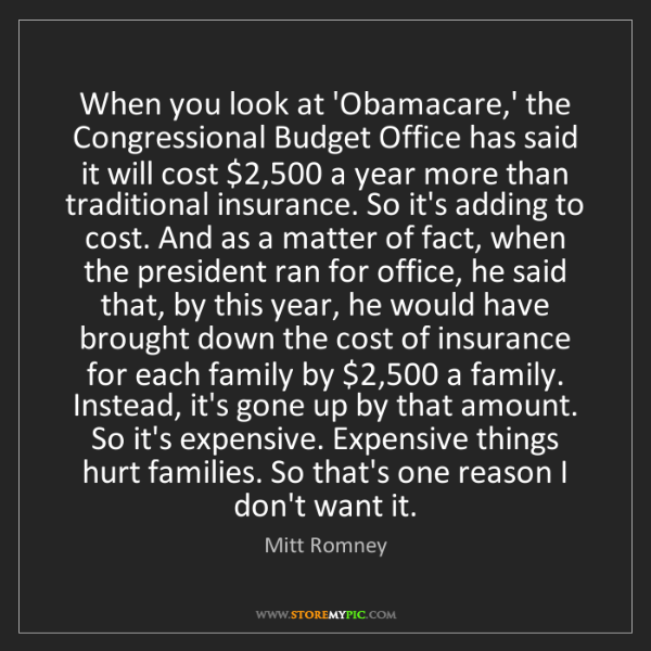 Mitt Romney: When you look at 'Obamacare,' the Congressional Budget...