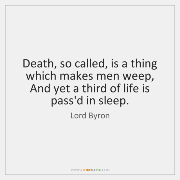 Death, so called, is a thing which makes men weep, And yet ...