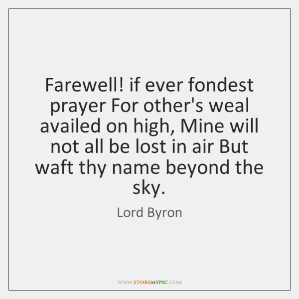 Farewell! if ever fondest prayer For other's weal availed on high, Mine ...