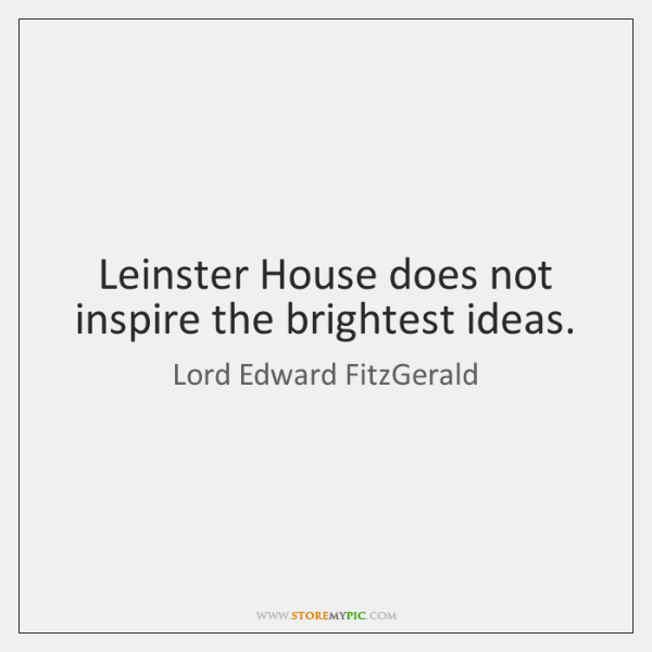 Leinster House does not inspire the brightest ideas.