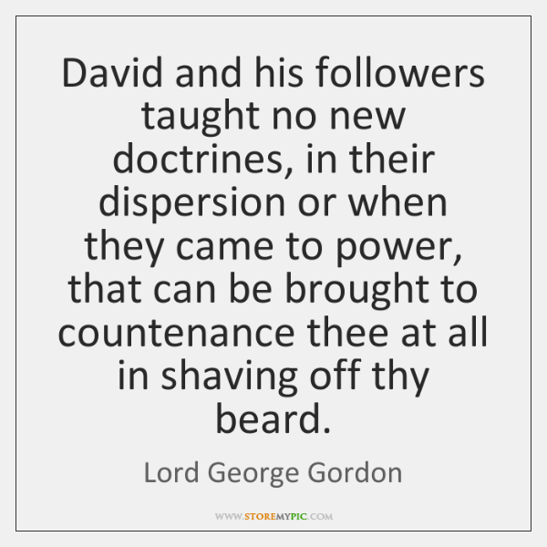 David and his followers taught no new doctrines, in their dispersion or ...