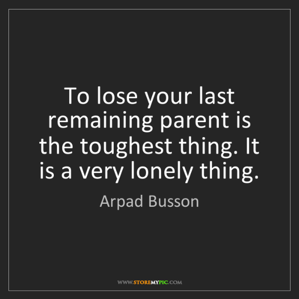 Arpad Busson: To lose your last remaining parent is the toughest thing....