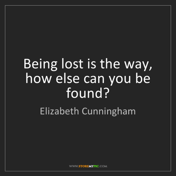 Elizabeth Cunningham: Being lost is the way, how else can you be found?