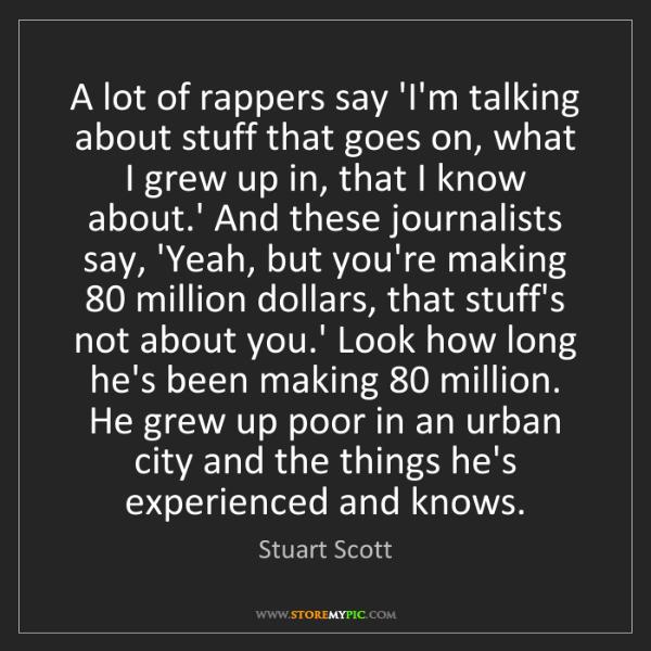 Stuart Scott: A lot of rappers say 'I'm talking about stuff that goes...