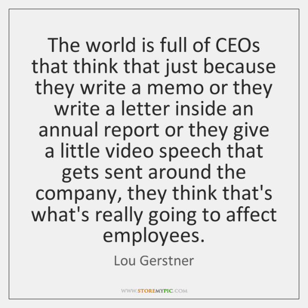 The world is full of CEOs that think that just because they ...