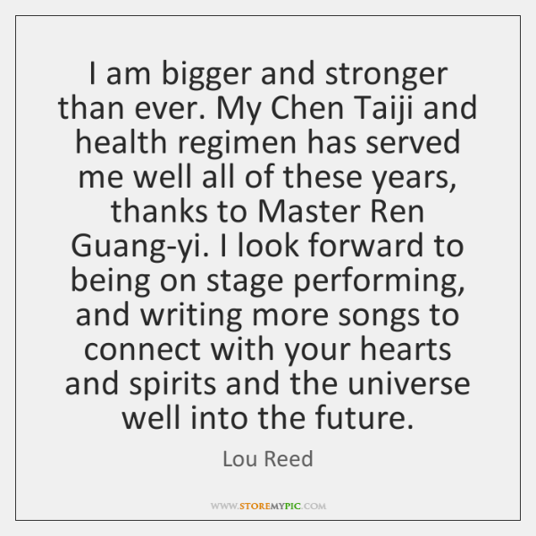 I am bigger and stronger than ever. My Chen Taiji and health ...