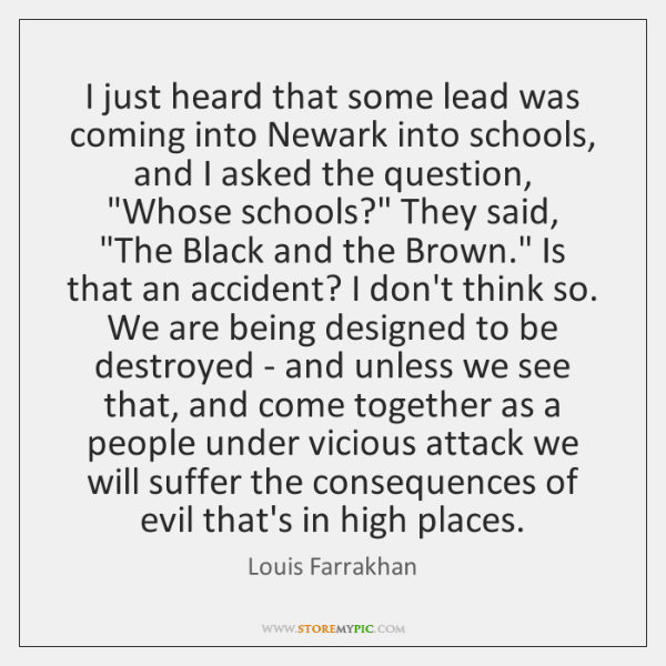 I just heard that some lead was coming into Newark into schools, ...