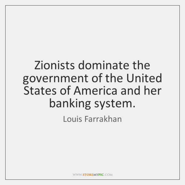 Zionists dominate the government of the United States of America and her ...