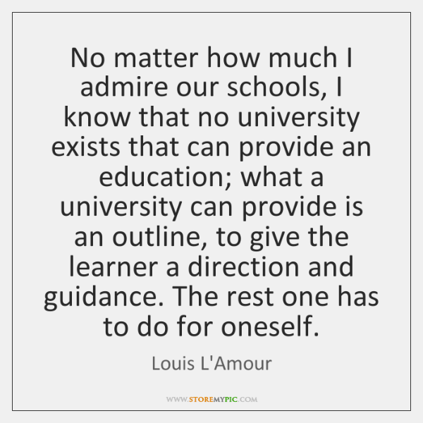 No matter how much I admire our schools, I know that no ...