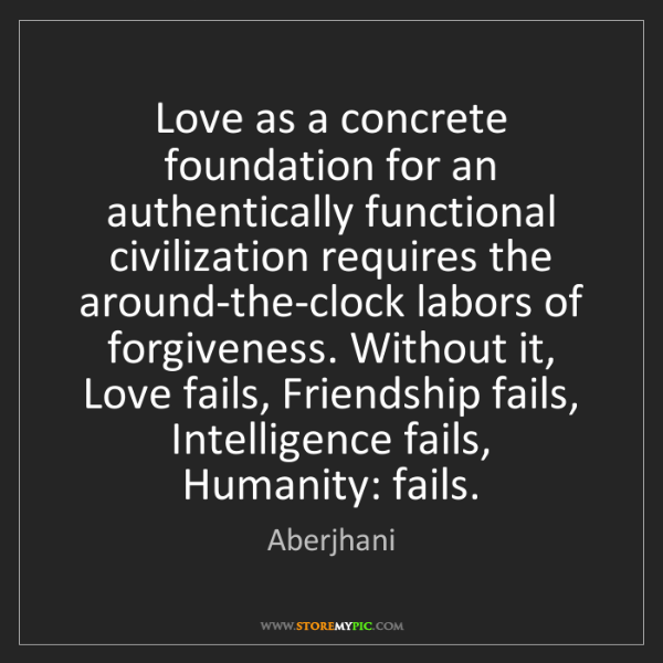 Aberjhani: Love as a concrete foundation for an authentically functional...
