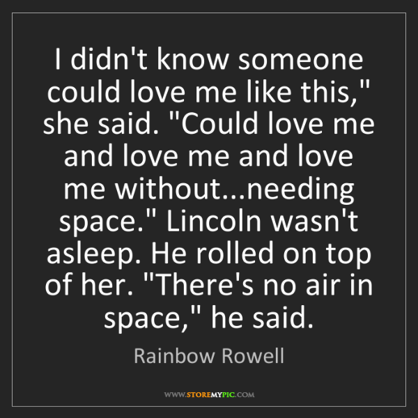 "Rainbow Rowell: I didn't know someone could love me like this,"" she said...."