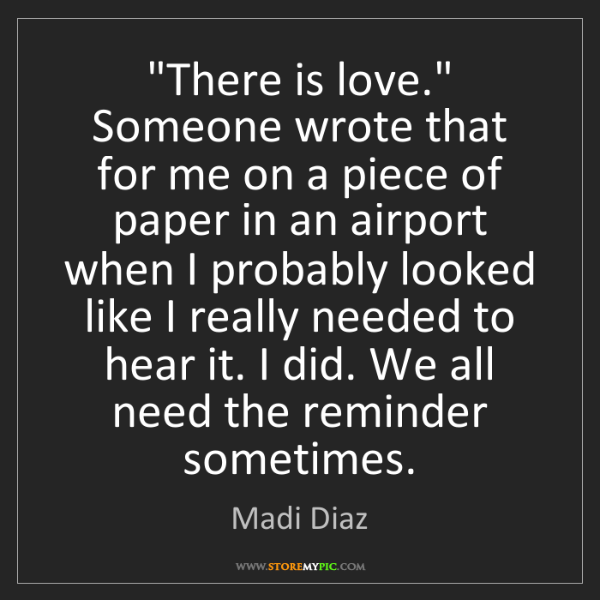 "Madi Diaz: ""There is love."" Someone wrote that for me on a piece..."