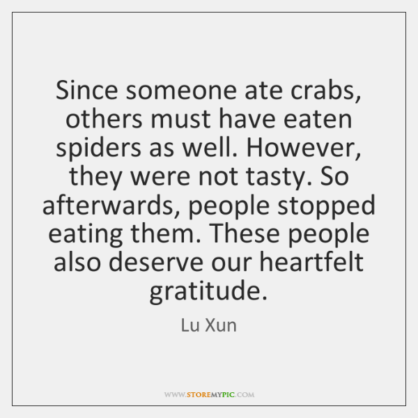 Since someone ate crabs, others must have eaten spiders as well. However, ...