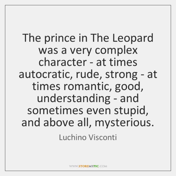 The prince in The Leopard was a very complex character - at ...