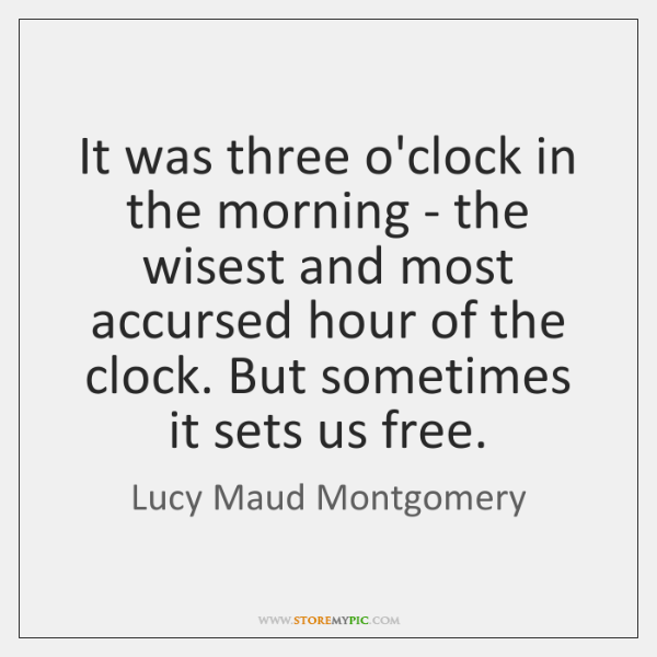 It was three o'clock in the morning - the wisest and most ...