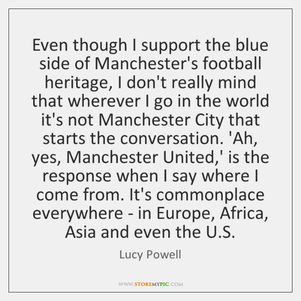 Even though I support the blue side of Manchester's football heritage, I ...