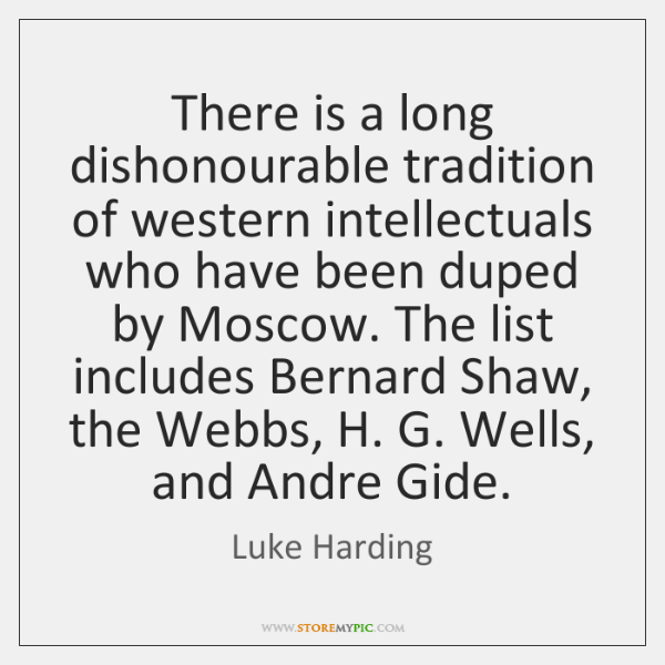 There is a long dishonourable tradition of western intellectuals who have been ...