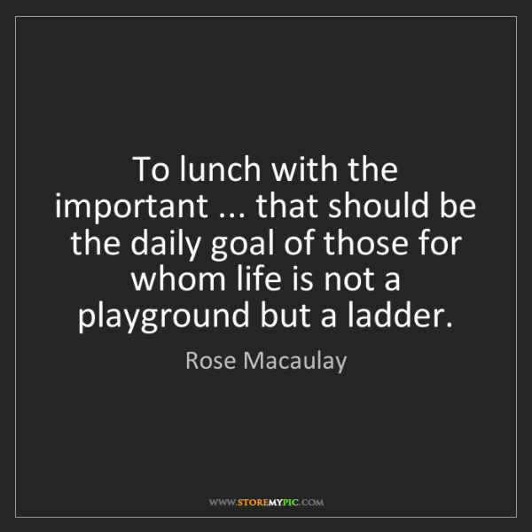 Rose Macaulay: To lunch with the important ... that should be the daily...