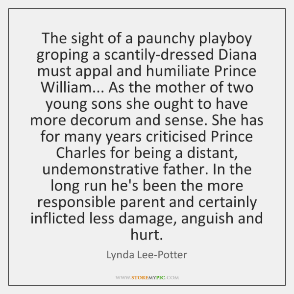 The sight of a paunchy playboy groping a scantily-dressed Diana must appal ...