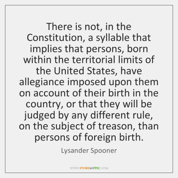 There is not, in the Constitution, a syllable that implies that persons, ...
