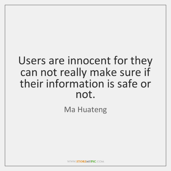 Users are innocent for they can not really make sure if their ...