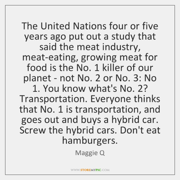 The United Nations four or five years ago put out a study ...
